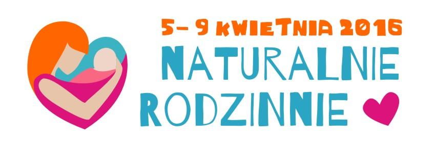 Wydarzenie Naturalnie Rodzinnie 5.04 – 9.04 2016